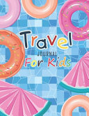 Travel Journal for Kids  Travel Journal with Prompts Vacation Diary Children Writing Story Sketch and Drawing Kid s Trip Diary Summer Holiday S