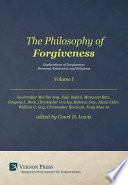The Philosophy Of Forgiveness Volume I