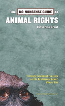 The No Nonsense Guide to Animal Rights