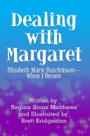 Dealing with Margaret: Elizabeth Marie Hutchinson—When I Dream
