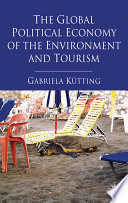 The Global Political Economy of the Environment and Tourism