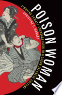 Poison Woman  : Figuring Female Transgression in Modern Japanese Culture