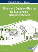 Ethics and Decision Making for Sustainable Business Practices Book