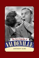 The Encyclopedia of Vaudeville Pdf/ePub eBook
