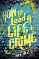 How to Lead a Life of Crime Pdf/ePub eBook