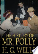 The History of Mr. Polly Online Book