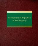 Environmental Regulation of Real Property