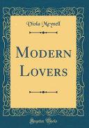 Modern Lovers  Classic Reprint  Book