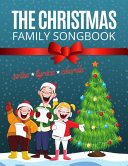 The Christmas Family Songbook   Notes  Lyrics  Chords