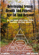 Developing Senior Health and Fitness    Age 50 and Beyond