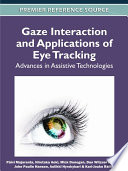 Gaze Interaction and Applications of Eye Tracking  Advances in Assistive Technologies