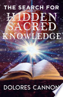 The Search for Hidden  Sacred Knowledge Book