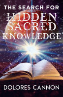 The Search for Hidden, Sacred Knowledge