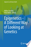 Epigenetics   A Different Way of Looking at Genetics Book