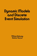 Dynamic Models and Discrete Event Simulation