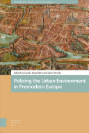 Read Online Policing the Urban Environment in Premodern Europe For Free