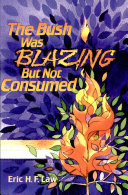 The Bush was Blazing But Not Consumed