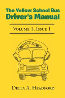 The Yellow School Bus Driver s Manual