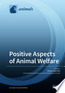 Positive Aspects of Animal Welfare