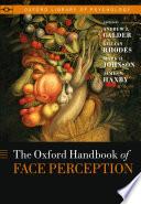 """Oxford Handbook of Face Perception"" by Andy Calder, Gillian Rhodes, Mark Johnson, Jim Haxby"
