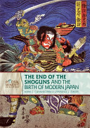 The End of the Shoguns and the Birth of Modern Japan  Revised Edition