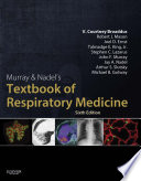 """Murray & Nadel's Textbook of Respiratory Medicine E-Book"" by Robert C Mason, John F. Murray, Jay A. Nadel, Michael B. Gotway, V.Courtney Broaddus, Joel D Ernst, Talmadge E King, Jr, Stephen C. Lazarus, Arthur Slutsky"