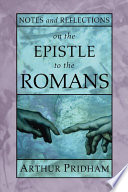 Notes And Reflections On The Epistle To The Romans