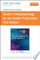 Pathophysiology Online for Gould's Pathophysiology for the Health Professions Access Code