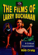 The Films of Larry Buchanan: A Critical Examination