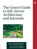 The Guru s Guide to SQL Server Architecture and Internals