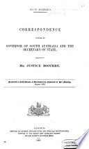 Correspondence Between the Governor of South Australia and the Secretary of State, Relative to Mr. Justice Boothby