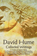 David Hume   Collected Writings  Complete and Unabridged   a Treatise of Human Nature  an Enquiry Concerning Human Understanding  an Enquiry Concernin