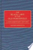 The Black Laws in the Old Northwest