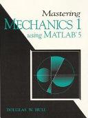 Mastering Mechanics I Using MATLAB 5