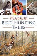 Wisconsin Bird Hunting Tales [Pdf/ePub] eBook
