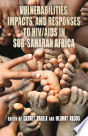 Vulnerabilities  Impacts  and Responses to HIV AIDS in Sub Saharan Africa