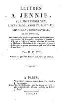 Lettres à Jennie, sur Montmorceny, L'Hermitage, Andilly, Saint-Leu, Chantilly, Ermenonville, et les environs