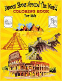 Famous Places Around The World Coloring Book For Kids