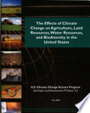 The Effects of Climate Change on Agriculture  Land Resources  Water Resources  and Biodiversity in the United States Book