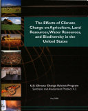 The Effects of Climate Change on Agriculture  Land Resources  Water Resources  and Biodiversity in the United States