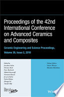 Proceedings of the 42nd International Conference on Advanced Ceramics and Composites  Ceramic Engineering and Science Proceedings