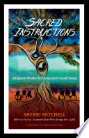 link to Sacred instructions : indigenous wisdom for living spirit-based change in the TCC library catalog