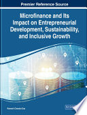 Microfinance and Its Impact on Entrepreneurial Development  Sustainability  and Inclusive Growth