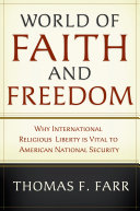 World of Faith and Freedom: Why International Religious Liberty Is ...