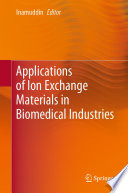 Applications of Ion Exchange Materials in Biomedical Industries Book