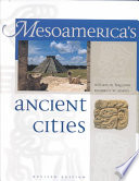 Mesoamerica's Ancient Cities  : Aerial Views of Pre-Columbian Ruins in Mexico, Guatemala, Belize, and Honduras