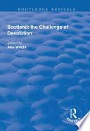 Scotland  the Challenge of Devolution