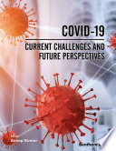 COVID 19 Current Challenges and Future Perspectives