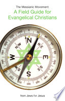 The Messianic Movement  A Field Guide for Evangelical Christians