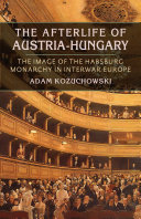 The Afterlife of Austria-Hungary